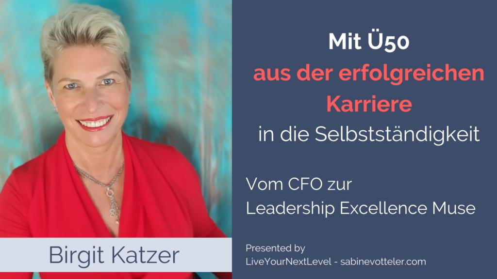 50plus aus der Karriere in die Selbstständigkeit Interview Birgit Katzer